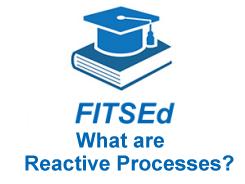 FITS Reactive Processes